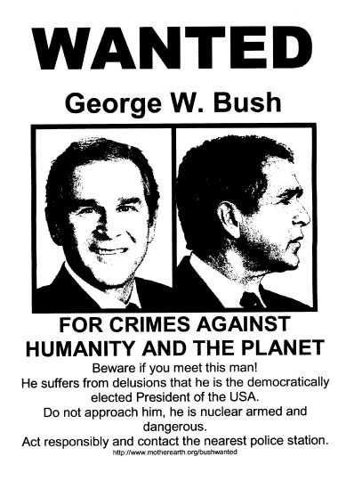 "One of many Bush ""Wanted"" posters that proliferated after the invasion of"